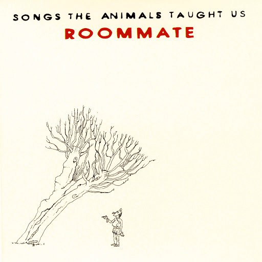 Roommate альбом Songs The Animals Taught Us