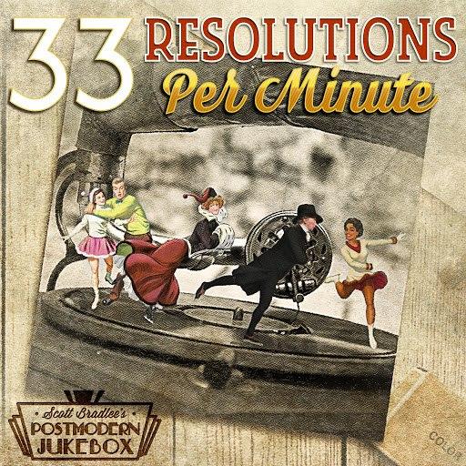 Scott BradLee's Postmodern Jukebox альбом 33 Resolutions Per Minute