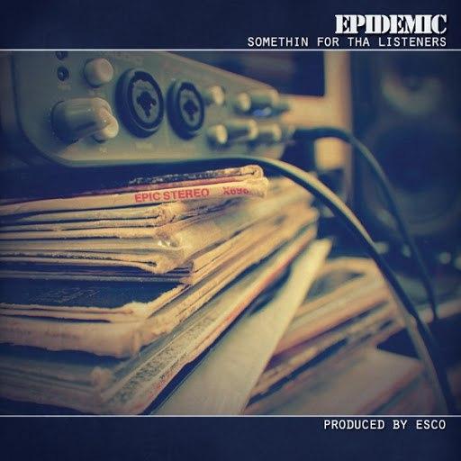 Epidemic альбом Somethin' for Tha Listeners