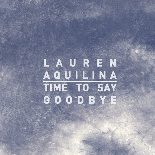 Lauren Aquilina альбом Time To Say Goodbye