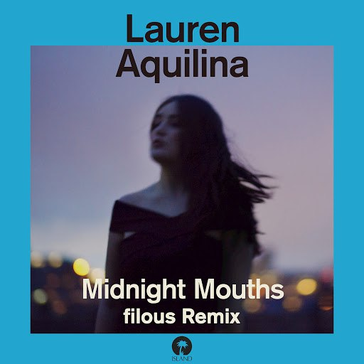 Lauren Aquilina альбом Midnight Mouths (filous Remix) (filous Remix)
