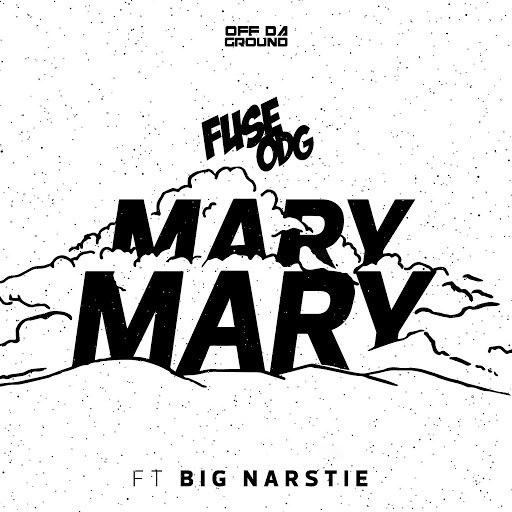 Fuse ODG альбом Mary Mary (feat. Big Narstie)