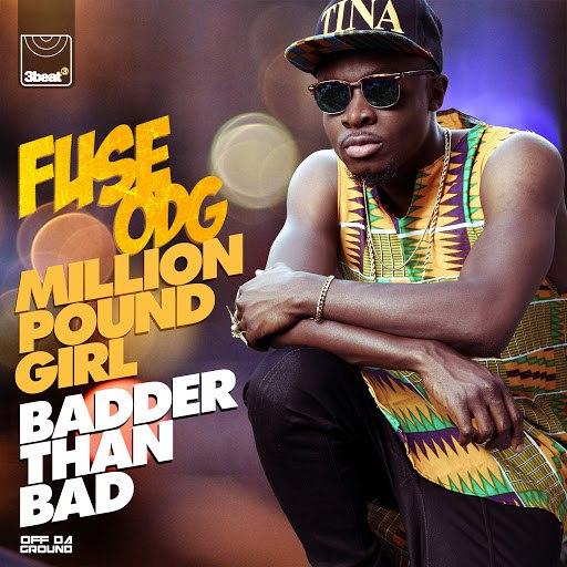 Fuse ODG альбом Million Pound Girl (Badder than Bad)