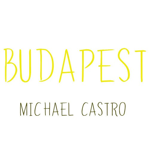 Michael Castro альбом Budapest