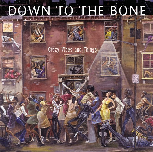 Down To The Bone альбом Crazy Vibes and Things