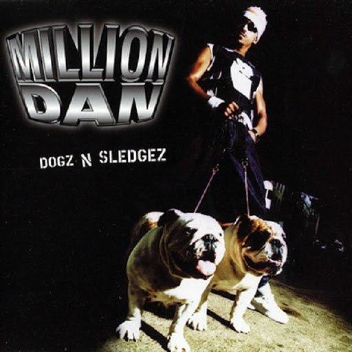 Million Dan альбом Dogz N Sledgez
