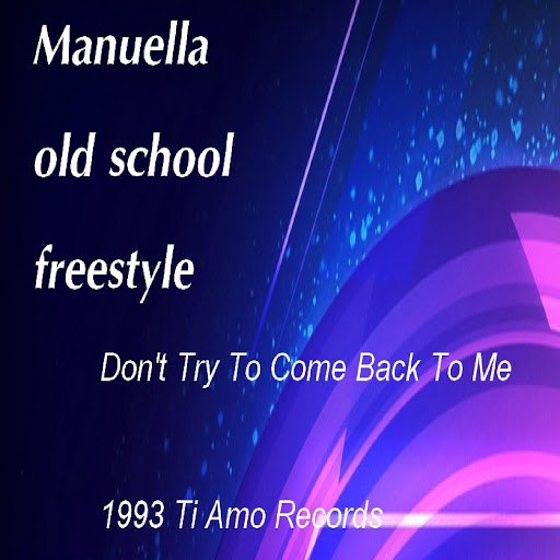 Manuella альбом Don't Try to Come Back to Me