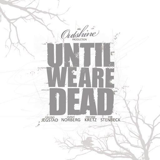 Outshine альбом Until We Are Dead