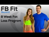 Now Available! New FBFit Round 2 - 8 Week Fat Loss Program: Lose Weight, Build Lean Muscle, Tone Up