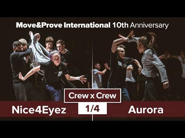 Nice4Eyez vs. Aurora   1/4   Crew x Crew @ MoveProve «10th Anniversary»