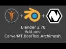 Blender 2.78 Add-ons CarverMT,BoolTool,Archimesh.