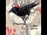 Calexico - Garden Ruin (full album)