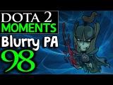 Dota 2 Moments #98 - Blurry Phantom Assassin