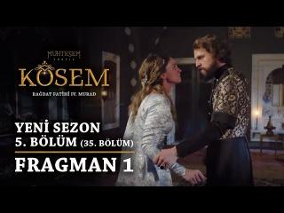 Великолепный век: Кёсем Султан | 2 сезон 5 серия фрагман 1