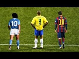 Отцы Дриблинга  ● Марадона ● Роналдо ● Месси