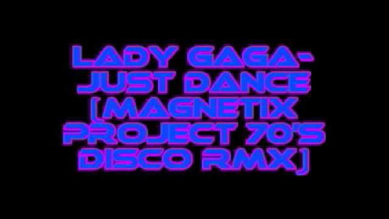 Lady Gaga - Just Dance (70's Disco Rath Remix)
