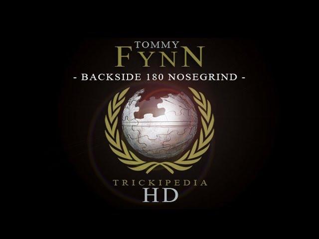 Tommy Fynn Trickipedia Backside 180 Nosegrind