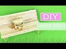 DIY How to Make GARDEN BENCH DOLL LPS Как сделать Скамейку для кукол и лпс