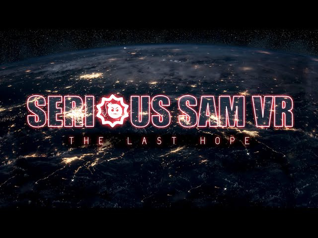 Serious Sam VR - Gameplay Trailer