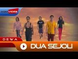 Dewa - Dua Sejoli | Official Video
