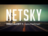 Netsky - High Alert (ft. Sara Hartman)