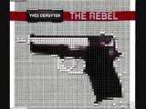 The Rebel (Original Mix) Yves Deruyter