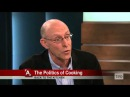 Michael Pollan: The Politics of Cooking