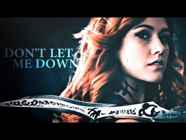 Shadowhunters ➰ Don't Let Me Down
