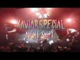 Kaviar Special - Night Shift  Live Ubu Rennes