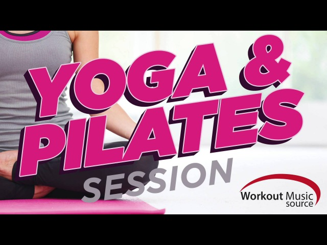 Workout Music Source Yoga and Pilates Session (100 BPM)