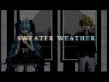 MMD Len Kagamine&ampMiku Hatsune - S W E A T E R   W E A T H E R