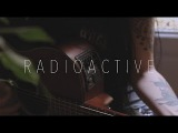 Imagine Dragons - Radioactive  Acoustic by Bely Basarte