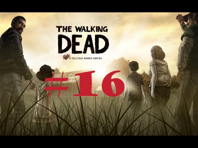 Walking Dead 16 seoson1 Спасти Клементину любой ценой
