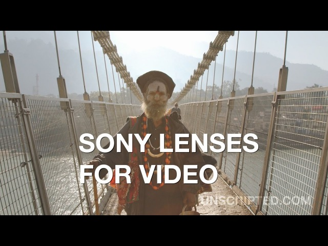 Sony Lenses for Video Choose the Right Lens for Your Shot