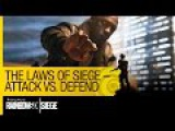 Tom Clancys Rainbow Six Siege Official - The Laws of Siege  Attack VS. Defend US