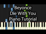 Beyonce - Die With You Tutorial (How To Play On Piano)
