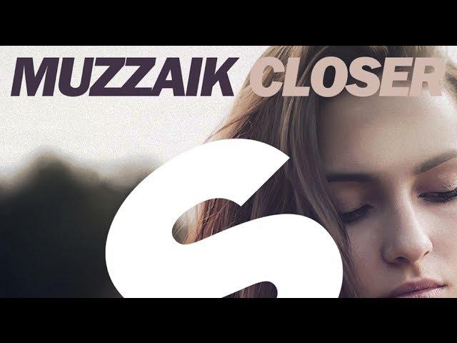 Muzzaik - Closer (Original Mix)