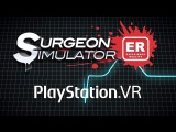 Surgeon Simulator ER - PSVR Trailer