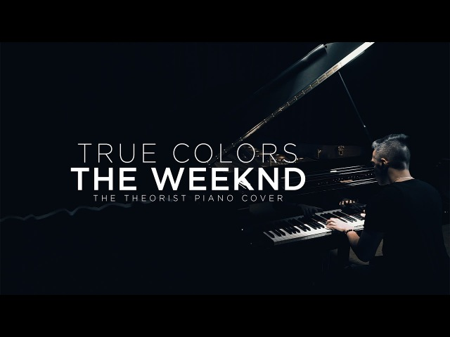 The Weeknd - True Colors   The Theorist Piano Cover