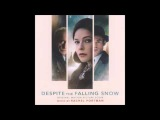 Despite the Falling Snow - Original Motion Picture Score - Rachel Portman  - Soundtrack