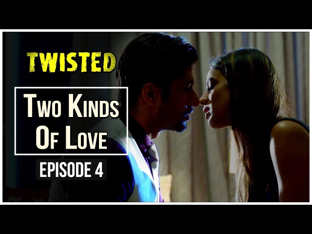Twisted | Episode 4 - 'Two Kinds Of Love' | Nia Sharma | A Web Series By Vikram Bhatt