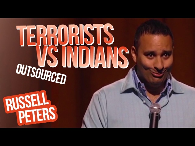 Terrorists vs Indians Russell Peters Outsourced