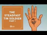 52. The Steadfast Tin Soldier - Part 2