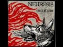 Neurosis___Tribes_of_Neurot_-_Times_of_Grace___Grace_(Full_Album)