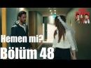Kiralık Aşk 48 Bölüm Hemen mi