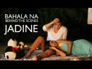 BAHALA NA: James Reid and Nadine Lustre ( Behind-The-Scenes)