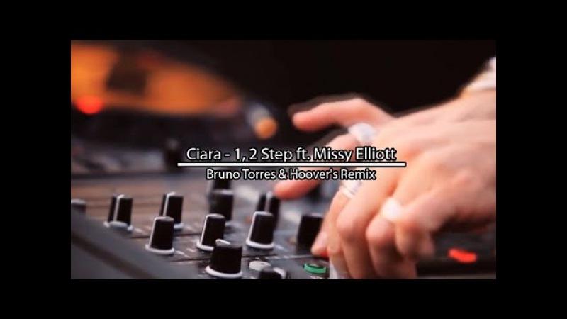 Ciara - 1, 2 Step ft. Missy Elliott (Bruno Torres Hoover's Remix)