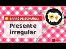 Presente irregular en español (2/2) - Spanish Irregular Verbs in Present Tense