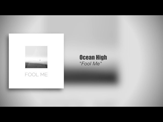 Ocean High: Fool Me (2017, Preview)