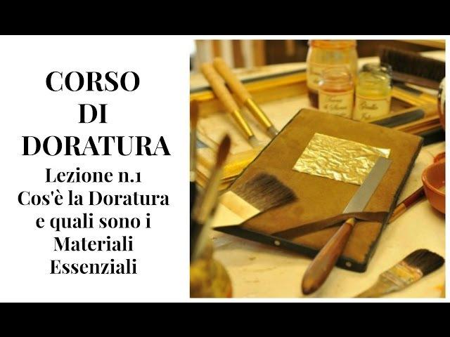 CORSO DI DORATURA, Lez.N.1: Cos'è la Doratura e quali sono i Materiali Essenziali (Arte per Te)
